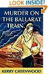 Murder on the Ballarat Train: A Phryn...