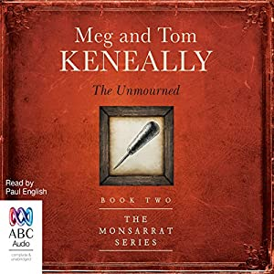 The Unmourned: The Monsarrat Series, 2 Audiobook by Tom Keneally, Meg Keneally Narrated by Paul English