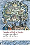img - for Three Early Modern Utopias: Thomas More: Utopia / Francis Bacon: New Atlantis / Henry Neville: The Isle of Pines (Oxford World's Classics) book / textbook / text book
