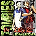 Zombies in Love (       UNABRIDGED) by Nora Fleischer Narrated by Martin Wurst