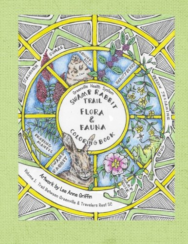 Greenville Health System Swamp Rabbit Trail Flora & Fauna Coloring Book: Trail Between Greenville & Travelers Rest SC Greenville Health System Swamp ... Flora & Fauna Coloring Books) Volume 1) PDF Download Free