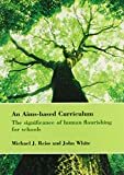 img - for An Aims-Based Curriculum: The Significance of Human Flourishing for Schools (Bedford Way Papers) book / textbook / text book