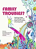 img - for Family Troubles?: Exploring Changes and Challenges in the Family Lives of Children and Young People book / textbook / text book