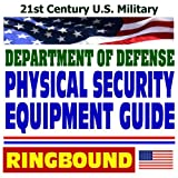 21st-Century-U.S.-Military-Department-of-Defense-Physical-Security-Equipment-Guide--Access-Control-Explosives-Detectors-Security-Containers-Safes-Vault-Doors-Locks-Seals-Hardware