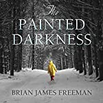 The Painted Darkness | Brian James Freeman