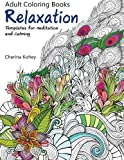 Adult Coloring Book: Relaxation Templates for Meditation and Calming (Volume 1)