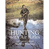 Hunting with Air Rifles: The Complete Guideby Mathew Manning