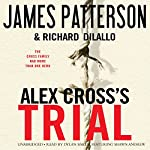 Alex Cross's TRIAL | James Patterson,Richard DiLallo