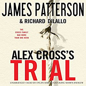 Alex Cross's TRIAL | [James Patterson, Richard DiLallo]