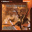 Blood of the Emperor: The Annals of Drakis: Book Three Audiobook by Tracy Hickman Narrated by Phil Gigante