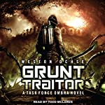 Grunt Traitor: Task Force Ombra Series, Book 2 | Weston Ochse
