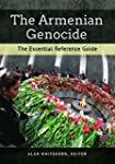 The Armenian Genocide: The Essential...