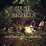 Dust On The Nettles: A Journey Through The British Underground Folk Scene 1967-72