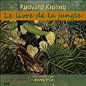 Le Livre de la jungle Audiobook by Rudyard Kipling Narrated by Fabienne Prost