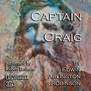 Captain Craig: Collected Poems of Edwin Arlington Robinson, Book 2 | [Edwin Arlington Robinson]