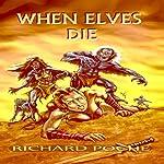 When Elves Die | Richard Poche