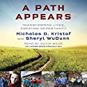 A Path Appears: Transforming Lives, Creating Opportunity (       UNABRIDGED) by Nicholas D. Kristof, Sheryl WuDunn Narrated by Oliva Wilde