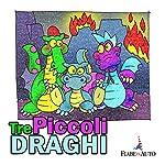 Tre piccoli draghi | Giacomo Brunoro