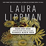 Black-Eyed Susan: A Short Story from 'Hardly Knew Her' | Laura Lippman
