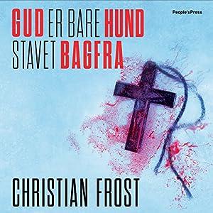 Gud er bare hund stavet bagfra [God Is Just Dog Spelled Backwards] Audiobook