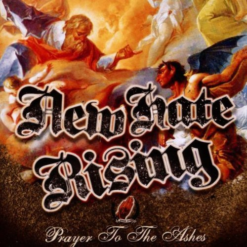 Prayer to the Ashes by New Hate Rising (2012-03-13)