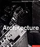 Architecture: Developing Style in Creative Photography (Black and White Photography)