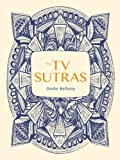 By Dodie Bellamy The TV Sutras [Paperback]