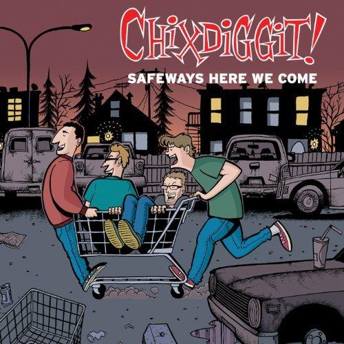 safeways-here-we-come-by-chixdiggit-2011-02-15