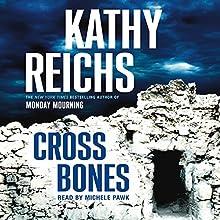 Cross Bones: A Novel | Livre audio Auteur(s) : Kathy Reichs Narrateur(s) : Michele Pawk