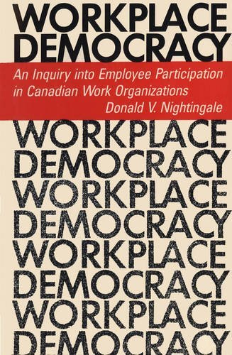 Workplace Democracy: An Inquiry into Employee Participation in Canadian Work Organizations (Heritage)