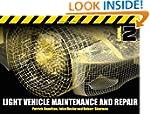 Light Vehicle Maintenance and Repair:...