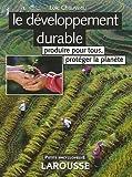echange, troc Loïc Chauveau - Le développement durable : Produire pour tous, protéger la planète