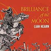 Brilliance of the Moon: Tales of the Otori, Book 3 | Lian Hearn