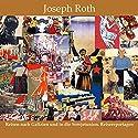 Reisen nach Galizien und in die Sowjetunion. Reisereportagen Hörbuch von Joseph Roth Gesprochen von: Jan Koester