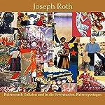 Reisen nach Galizien und in die Sowjetunion. Reisereportagen | Joseph Roth