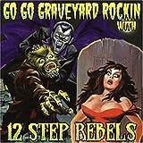 Songtexte von 12 Step Rebels - Go Go Graveyard Rockin'