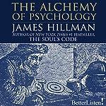 The Alchemy of Psychology | James Hillman