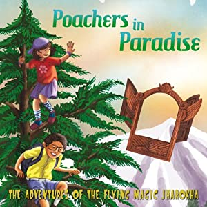 Poachers in Paradise: The Adventures of the Flying Magic Jharokha: Book 2 | [Shamin Padamsee]