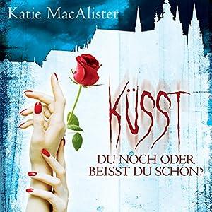 Küsst du noch oder beisst du schon? (Dark Ones 3) Hörbuch