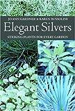 Elegant Silvers: Striking Plants for Every Garden
