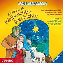 Erzähl mir die Weihnachtsgeschichte (Meine erste Kinderbibliothek) Hörbuch von Hannelore Dierks Gesprochen von: Marion Elskis, Rolf Nagel, Erika Skrotzki