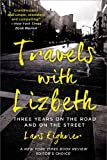 Travels with Lizbeth: Three Years on the Road and on the Streets (1250036259) by Eighner, Lars
