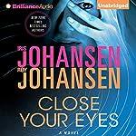Close Your Eyes | Iris Johansen,Roy Johansen