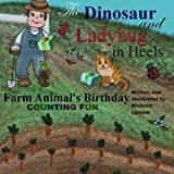 Farm Animals Birthday: Number Fun (The Dinosaur and Ladybug in Heels) (Volume 2) ~ Michelle Lanoue