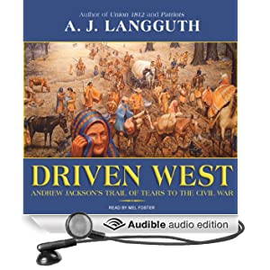 Amazon.com: Driven West: Andrew Jackson's Trail of Tears ...