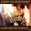 Aus dem Leben eines Taugenichts Hörbuch von Joseph von Eichendorff Gesprochen von: Karlheinz Gabor