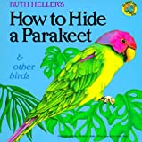 How to Hide a Parakeet and Other Birds (Reading Railroad)