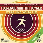 Florence Griffith Joyner: C'era una volta Flo (Olimpicamente) | Gianmarco Bachi, G. Sergio Ferrentino