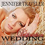 Destination Wedding: A Roll in the Hay | Jennifer Traveler