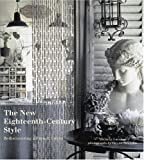 The New Eighteenth-century Style: Rediscovering a French Decor